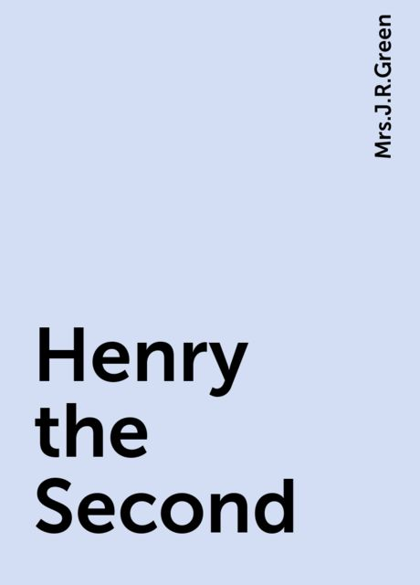 Henry the Second,
