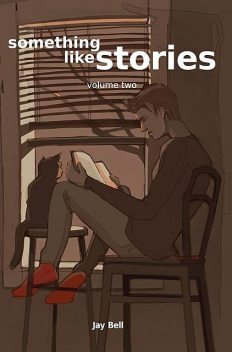 Something Like Stories – Volume Two, Jay Bell