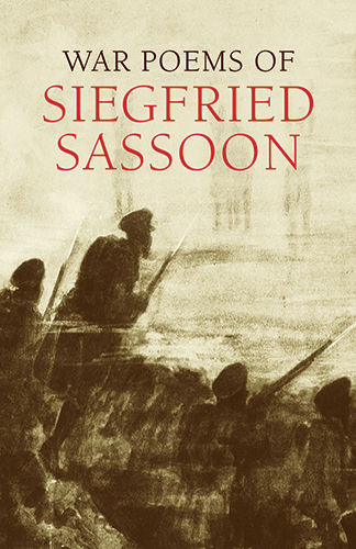 War Poems of Siegfried Sassoon, Siegfried Sassoon