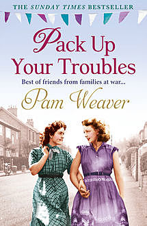 Pack Up Your Troubles, Pam Weaver