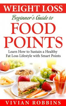 Weight Loss Beginner's Guide To Food Points, Vivian Robbins