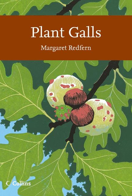 Plant Galls (Collins New Naturalist Library, Book 117), Margaret Redfern