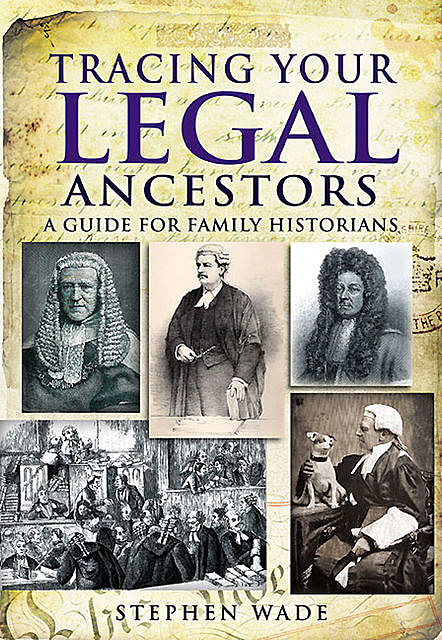 Tracing Your Legal Ancestors, Stephen Wade