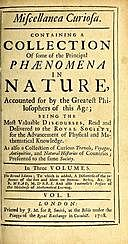 Miscellanea Curiosa, Vol 1 Containing a collection of some of the principal phaenomena in nature, accounted for by the greatest philosophers of this age, Edmond Halley