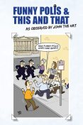 Funny Polis and This and That, John Robertson