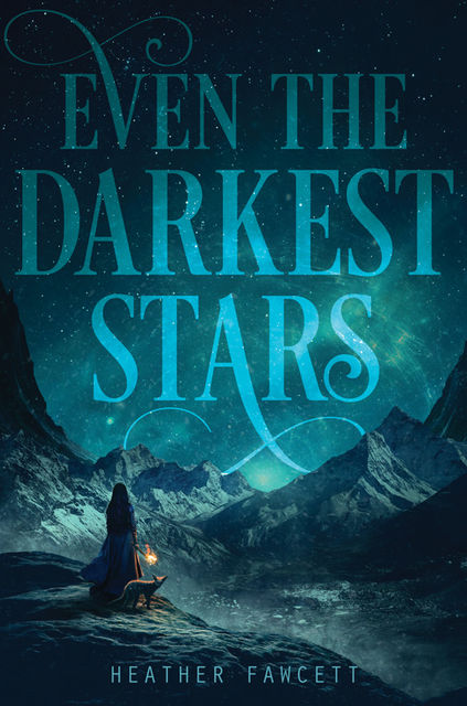 Even the Darkest Stars, Heather Fawcett