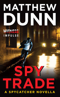 Spy Trade, Matthew Dunn
