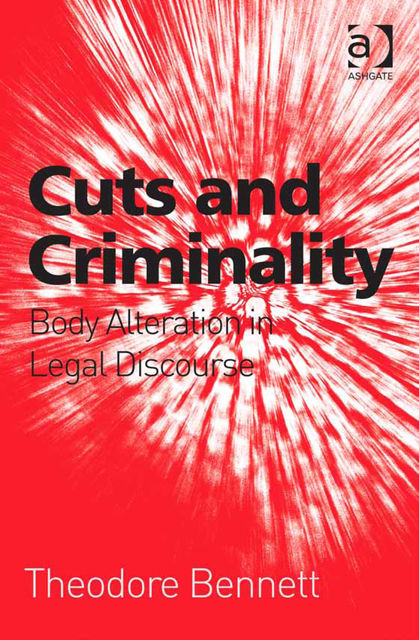 Cuts and Criminality, Theodore Bennett