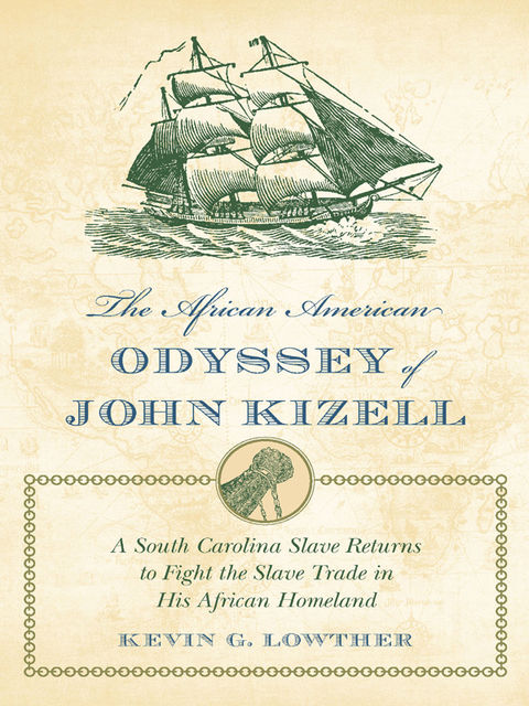 The African American Odyssey of John Kizell, Kevin G.Lowther