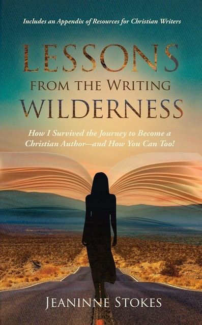 Lessons from the Writing Wilderness, Jeaninne Stokes