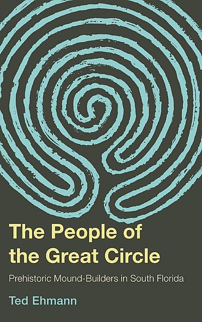 The People of the Great Circle, Ted Ehmann