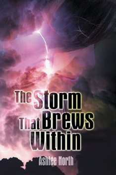 The Storm That Brews Within, Ashlee North