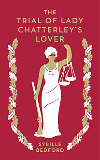 The Trial of Lady Chatterley's Lover, Sybille Bedford