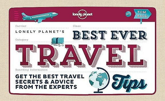 Best Ever Travel Tips: Get the Best Travel Secrets & Advice from the Experts, Tom Hall