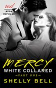 White Collared Part One: Mercy, Shelly Bell