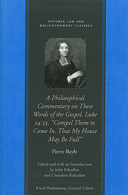 A Philosophical Commentary on These Words of the Gospel, Pierre Bayle