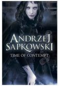 The Time of Contempt, Andrzej Sapkowski