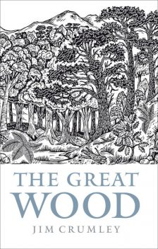 The Great Wood, Jim Crumley