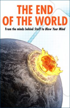 The End of the World, HowStuffWorks