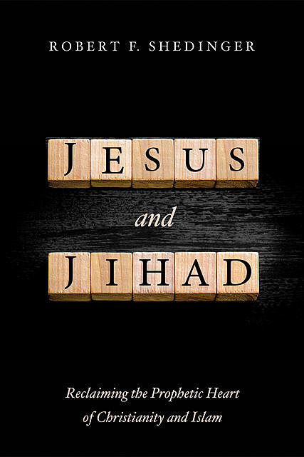 Jesus and Jihad, Robert F. Shedinger