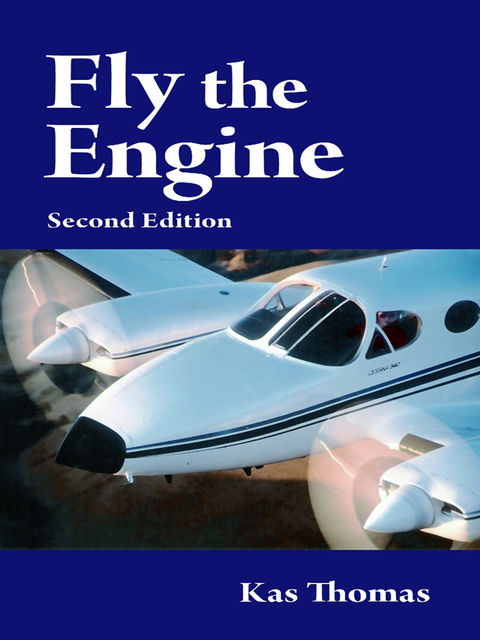 Fly the Engine: Second Edition, Kas Thomas