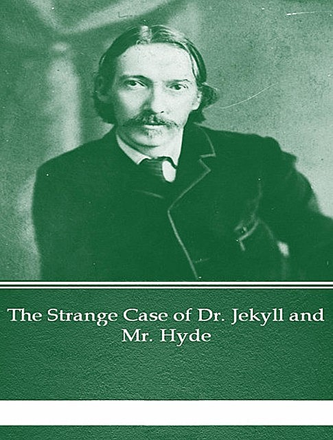 The Strange Case of Dr Jekyll and Mr Hyde, Robert Louis Stevenson