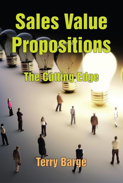 Sales Value Propositions, Terry Barge