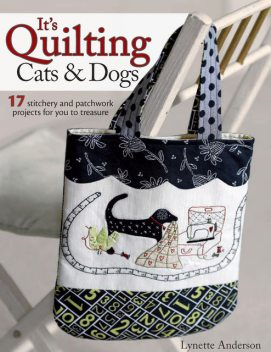 It's Quilting Cats & Dogs, Lynette Anderson