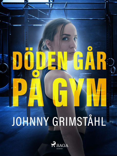 Döden går på gym, Johnny Grimståhl