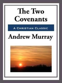 Two Covenants, Andrew Murray
