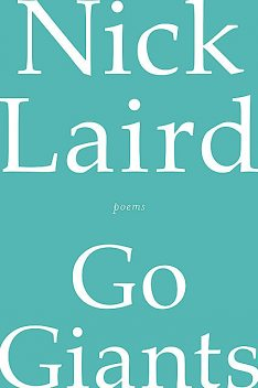 Go Giants: Poems, Nick Laird
