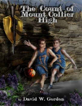The Count of Mount Collier High, David Gordon