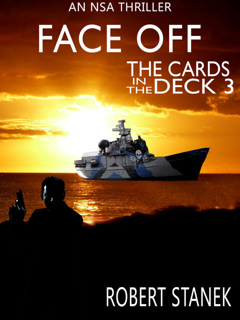 Face Off. Cards in the Deck 3 (An NSA Spy Thriller), Robert Stanek