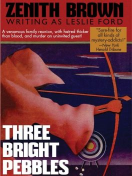 Three Bright Pebbles, Zenith Brown, Leslie Ford