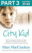 City Kid: Part 3 of 3, Mary MacCracken