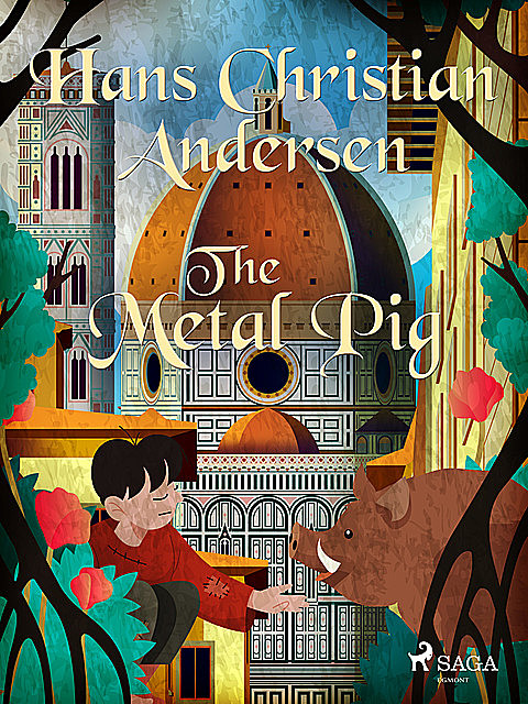 The Metal Pig, Hans Christian Andersen