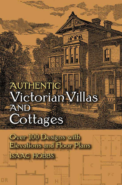 Authentic Victorian Villas and Cottages, Isaac H.Hobbs