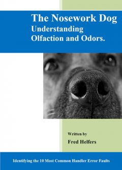 The Nosework Dog, Fred Helfers