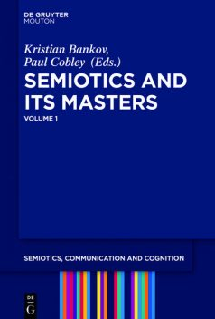 Semiotics and its Masters, Paul Cobley, Kristian Bankov