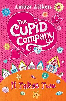 It Takes Two (The Cupid Company, Book 1), Amber Aitken