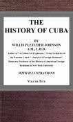 The History of Cuba, vol. 5, Willis Fletcher Johnson