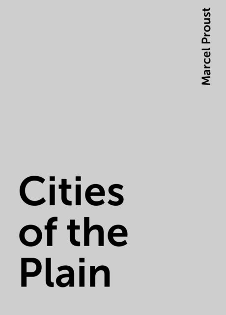 Cities of the Plain, Marcel Proust