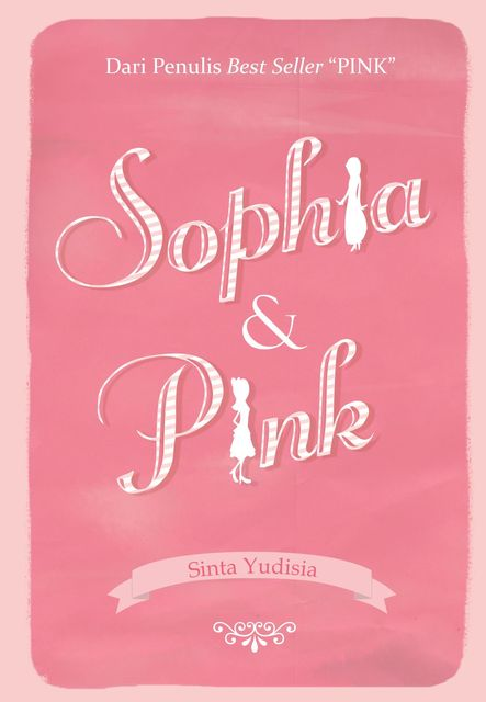Sophia and Pink, Sinta Yudisia