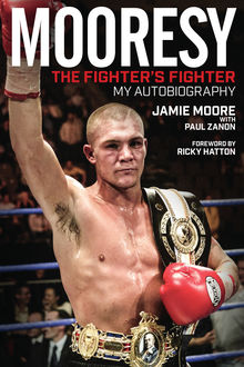 Mooresy – The Fighter's Fighter, paul, Jamie Moore, Zanon