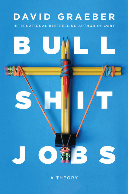 Bullshit Jobs, David Graeber