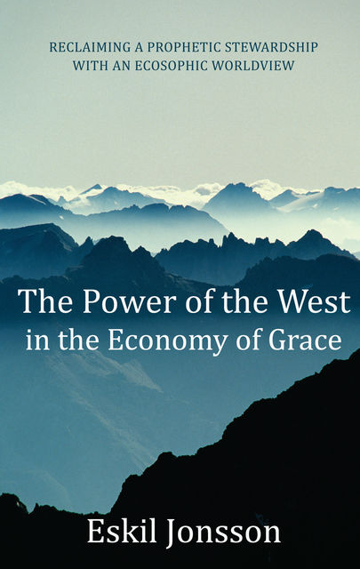 The Power of the West in the Economy of Grace, Eskil Jonsson
