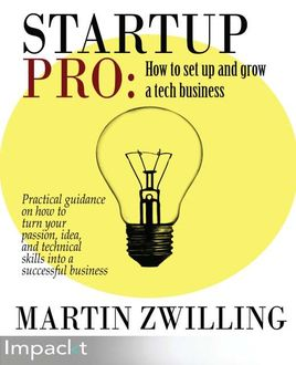 StartupPro: How to set up and grow a tech business, Martin Zwilling