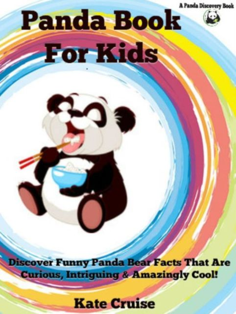 Panda Books For Kids: Discover Funny Panda Bear Stories, Kate Cruise