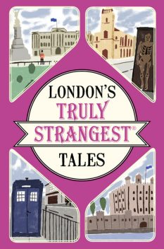London's Truly Strangest Tales, Tom Quinn