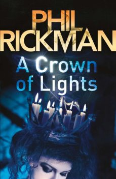A Crown of Lights, Phil Rickman